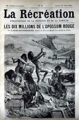 les dix millions de l'Opossum rouge publié en feuilleton dans La récréation 1881