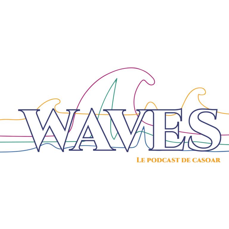 WAVES | Le podcast de casoar